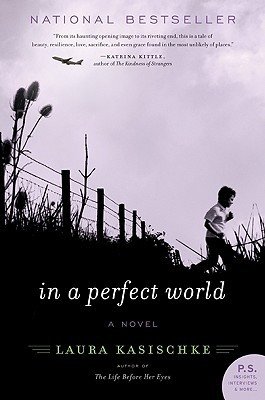 In a Perfect World: A Novel, Laura Kasischke