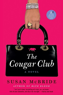 The Cougar Club: A Novel, McBride, Susan