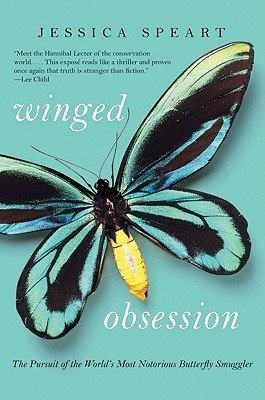 Image for Winged Obsession: The Pursuit of the World's Most Notorious Butterfly Smuggler