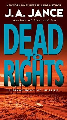 Dead to Rights (Joanna Brady Mysteries), J. A. Jance