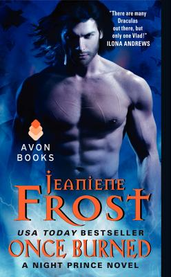 """""""Once Burned (Night Prince, Book 1)"""", """"Frost, Jeaniene"""""""