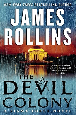 The Devil Colony: A Sigma Force Novel (Sigma Force Novels), Rollins, James
