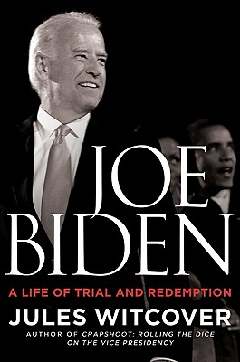 Image for Joe Biden: A Life of Trial and Redemption