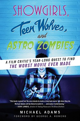 Showgirls, Teen Wolves And Astro Zombies, Michael Adams
