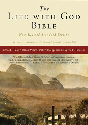 The Life with God Bible NRSV (Compact, Trade PB) (A Renovare Resource), Renovare, Richard J. Foster, Dallas Willard, Walter Brueggemann, Eugene H. Peterson, Bruce Demarest, Evan Howard, James Earl Massey, Catherine Taylor