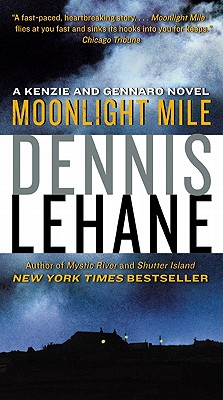 Moonlight Mile: A Kenzie and Gennaro Novel, Dennis Lehane
