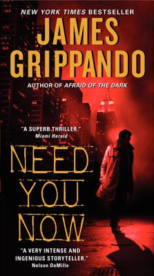Need You Now, James Grippando