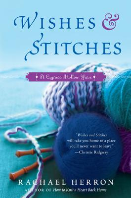 Image for Wishes and Stitches: A Cypress Hollow Yarn Book 3 (A Cypress Hollow Yarn Novel)