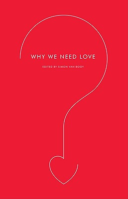 Why We Need Love (Harperperennial Modern Thought), Van Booy, Simon