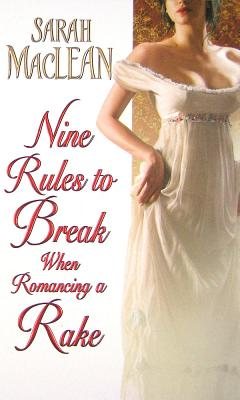 Nine Rules to Break When Romancing a Rake, MacLean, Sarah