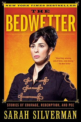 Image for BEDWETTER, THE STORIES OF COURAGE, REDEMPTION, AND PEE