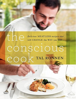 Image for Conscious Cook: Delicious Meatless Recipes That Will Change the Way You Eat