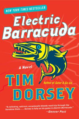 Electric Barracuda: A Novel (Serge Storms), Tim Dorsey