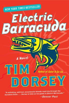 Electric Barracuda  A Novel, Dorsey, Tim