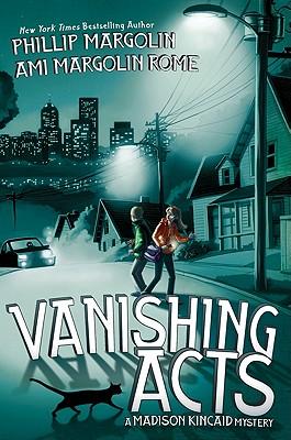 Vanishing Acts (Madison Kincaid), Phillip Margolin, Ami Margolin Rome