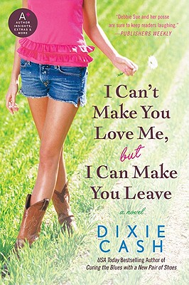 Image for I Can't Make You Love Me, but I Can Make You Leave: A Novel (Domestic Equalizers)