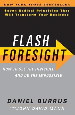 Image for Flash Foresight: How to See the Invisible and Do the Impossible