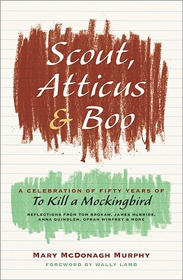 Image for SCOUT ATTICUS AND BOO A CELEBRATION OF TO KILL A MOCKINGBIRD
