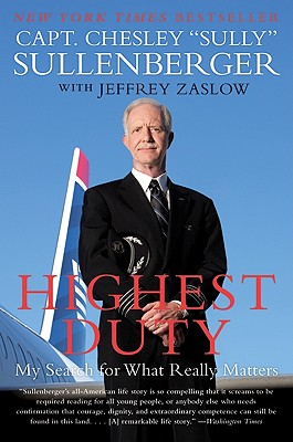 Highest Duty: My Search for What Really Matters, Sullenberger, Chesley B., III; Zaslow, Jeffrey