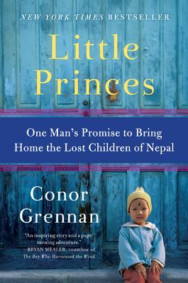 Image for Little Princes: One Man's Promise to Bring Home the Lost Children of Nepal