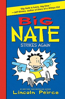 Big Nate Strikes Again, Peirce, Lincoln