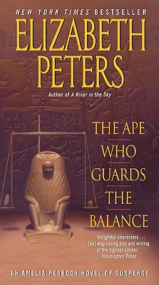 The Ape Who Guards the Balance: An Amelia Peabody Novel of Suspense (Amelia Peabody Mysteries), Elizabeth Peters