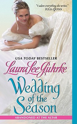 Wedding of the Season: Abandoned at the Altar (The Abandoned At The Altar Series), Guhrke, Laura Lee