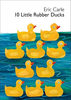 Image for 10 Little Rubber Ducks Board Book (World of Eric Carle)