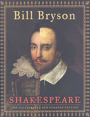 Shakespeare (The Illustrated and Updated Edition), Bill Bryson