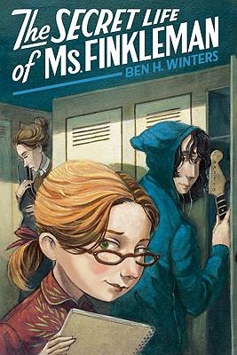 The Secret Life of Ms. Finkleman, Ben H. Winters