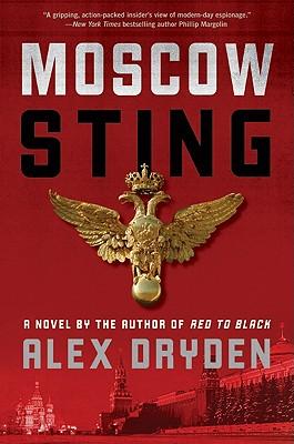 Moscow Sting: A Novel, Alex Dryden
