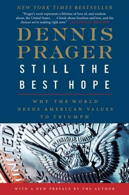 Image for Still the Best Hope: Why the World Needs American Values to Triumph