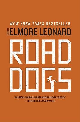 Road Dogs  A Novel, Leonard, Elmore