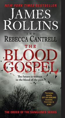The Blood Gospel: The Order of the Sanguines Series, James Rollins, Rebecca Cantrell