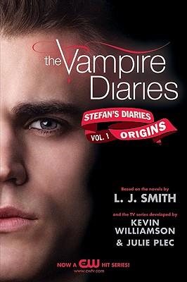 The Vampire Diaries: Stefan's Diaries #1: Origins, L. J. Smith, Kevin Williamson & Julie Plec