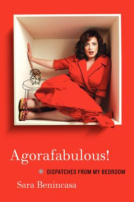 Image for Agorafabulous!: Dispatches from My Bedroom