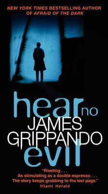 Hear No Evil (Jack Swyteck Novel), James Grippando