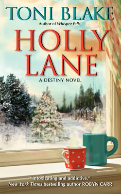 Holly Lane: A Destiny Novel, Toni Blake