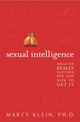 Image for Sexual Intelligence: What We Really Want from Sex--and How to Get It
