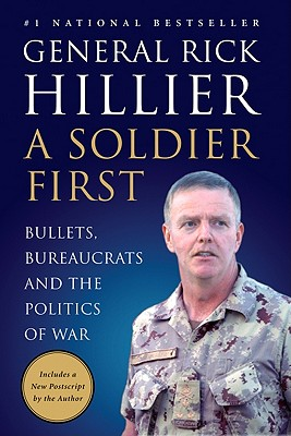 A Soldier First, Rick Hillier
