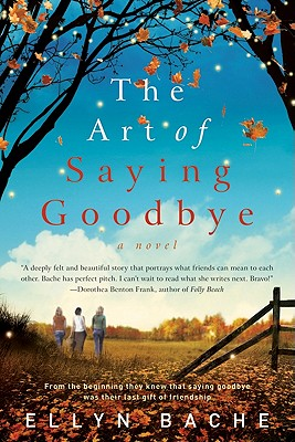ART OF SAYING GOODBYE, BACHE, ELLYN