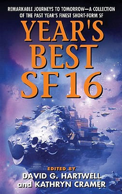 Year's Best SF 16, Hartwell, David G.; Cramer, Kathryn
