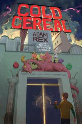 Cold Cereal (The Cold Cereal Saga), Adam Rex