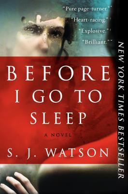 Before I Go to Sleep: A Novel, S. J. Watson