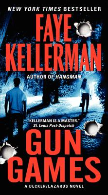 Gun Games: A Decker/Lazarus Novel (Peter Decker/Rina Lazarus), Faye Kellerman