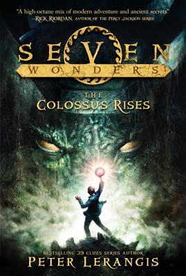 Seven Wonders Book 1: The Colossus Rises, Lerangis, Peter