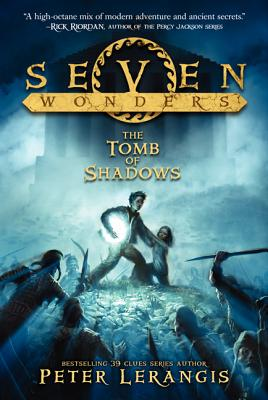 Seven Wonders Book 3: The Tomb of Shadows, Peter Lerangis