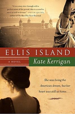 Ellis Island: A Novel, Kate Kerrigan