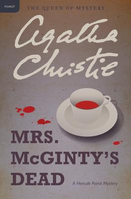 Mrs. McGinty's Dead: A Hercule Poirot Mystery (Hercule Poirot Mysteries), Christie, Agatha