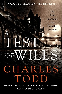 A Test of Wills: The First Inspector Ian Rutledge Mystery (Inspector Ian Rutledge Mysteries), Todd, Charles